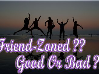Good things about being Friend-zoned